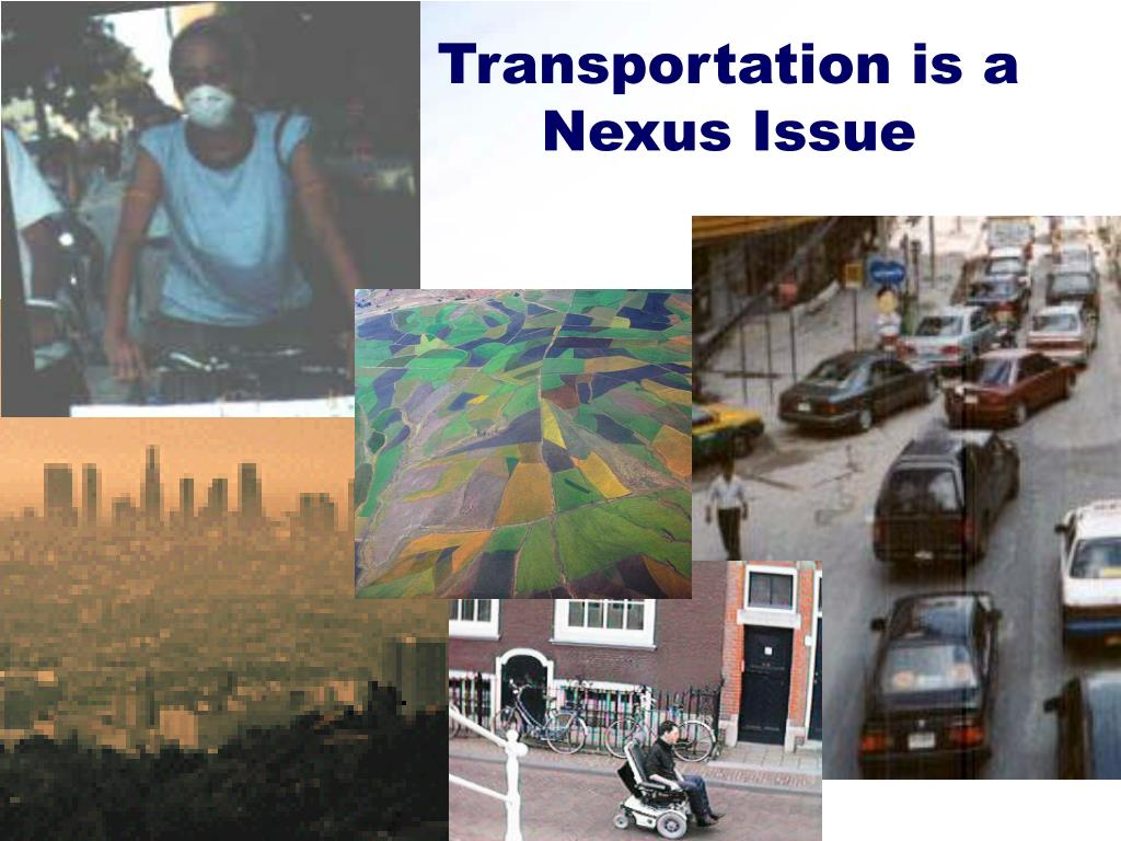 Transportation is a Nexus Issue
