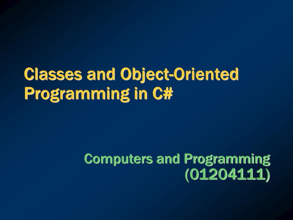 Classes and Object-Oriented Programming in C#