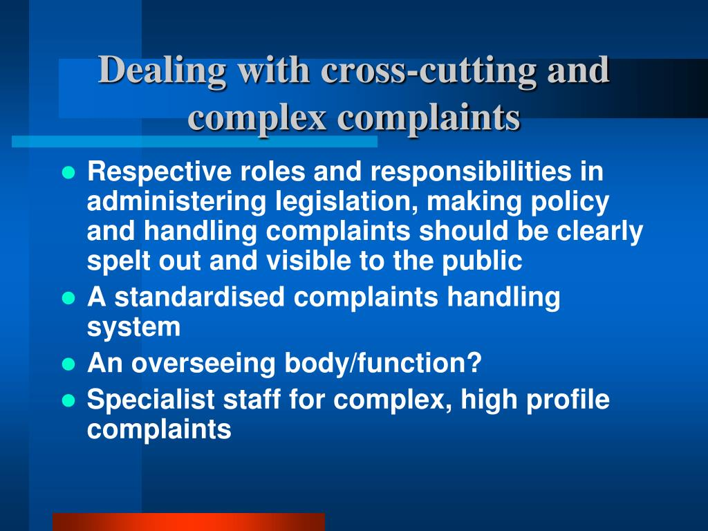 Dealing with cross-cutting and complex complaints