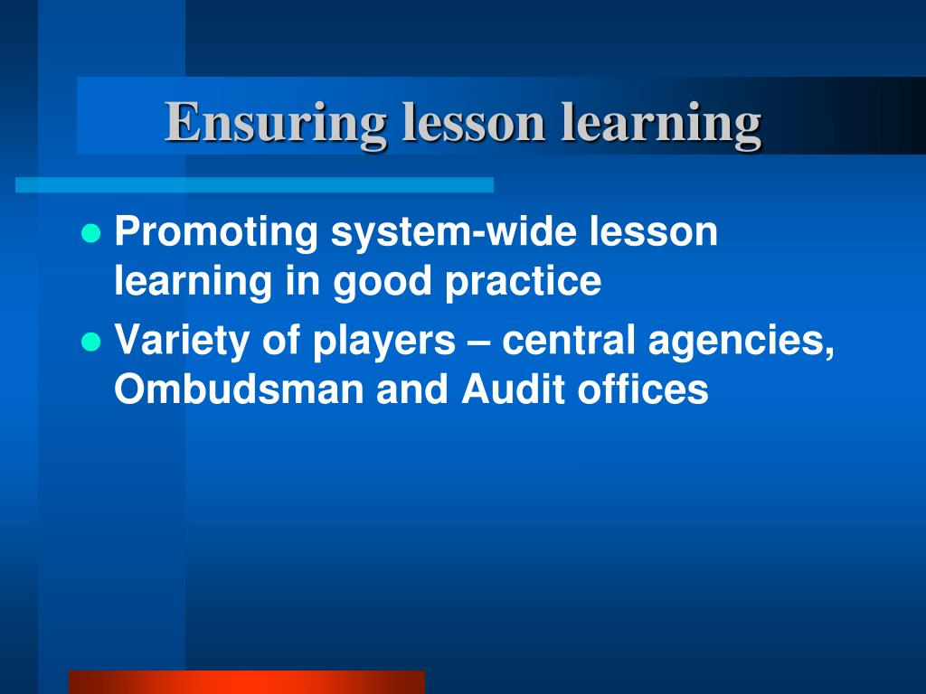 Ensuring lesson learning