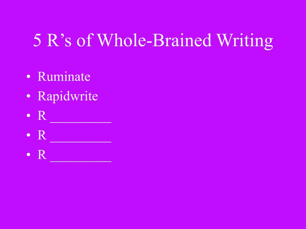 5 R's of Whole-Brained Writing