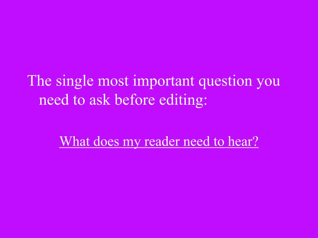 The single most important question you need to ask before editing: