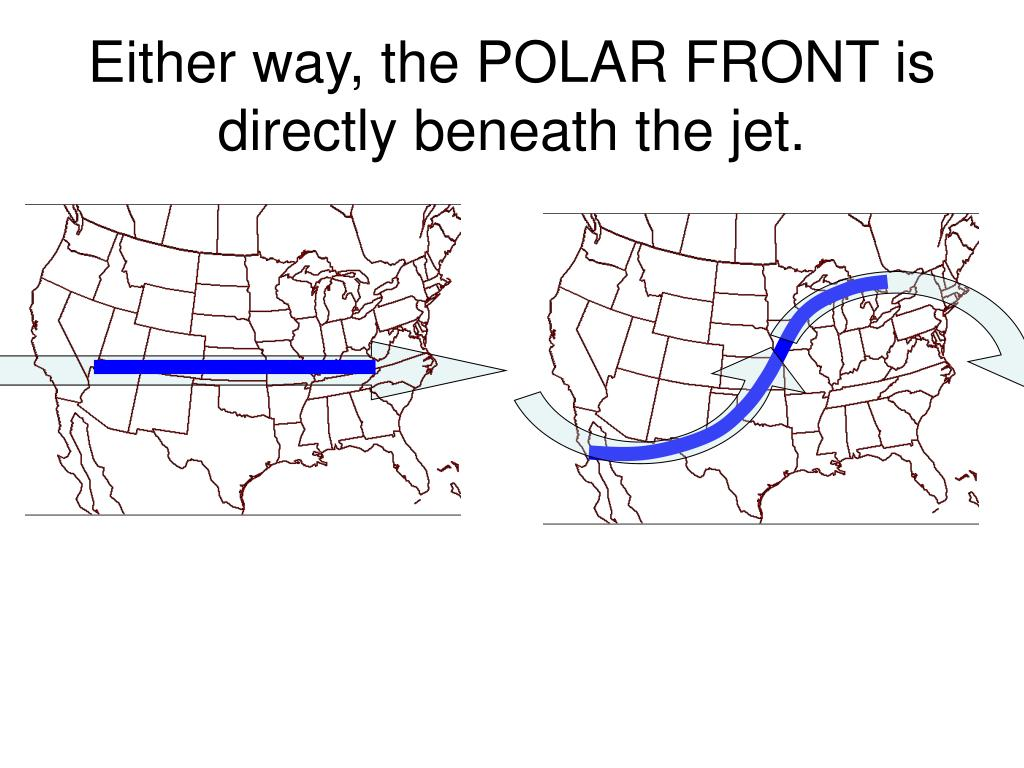 Either way, the POLAR FRONT is directly beneath the jet.