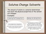 solutes change solvents