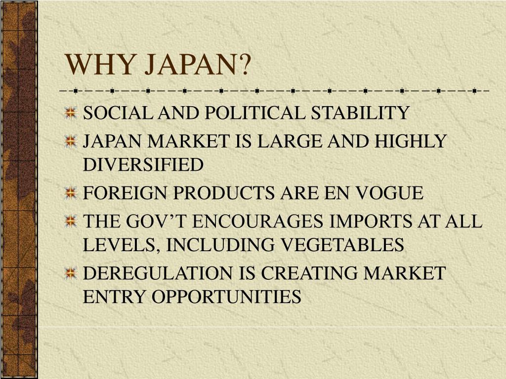 WHY JAPAN?