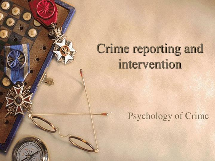 Crime reporting and intervention
