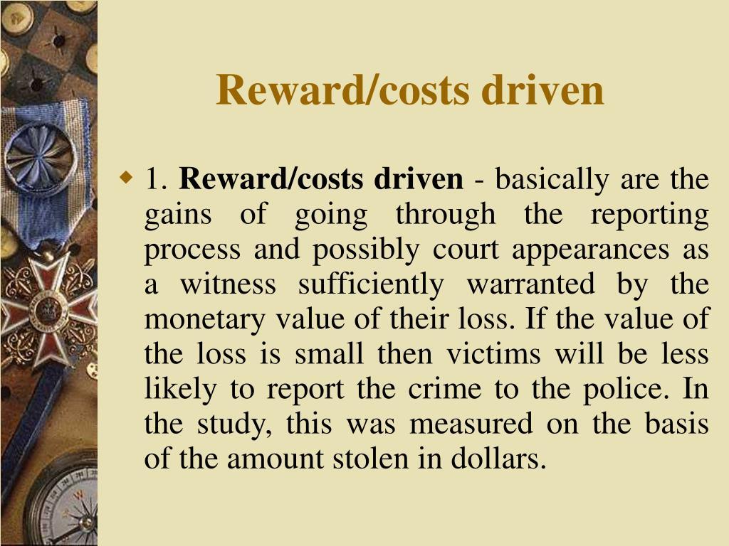 Reward/costs driven