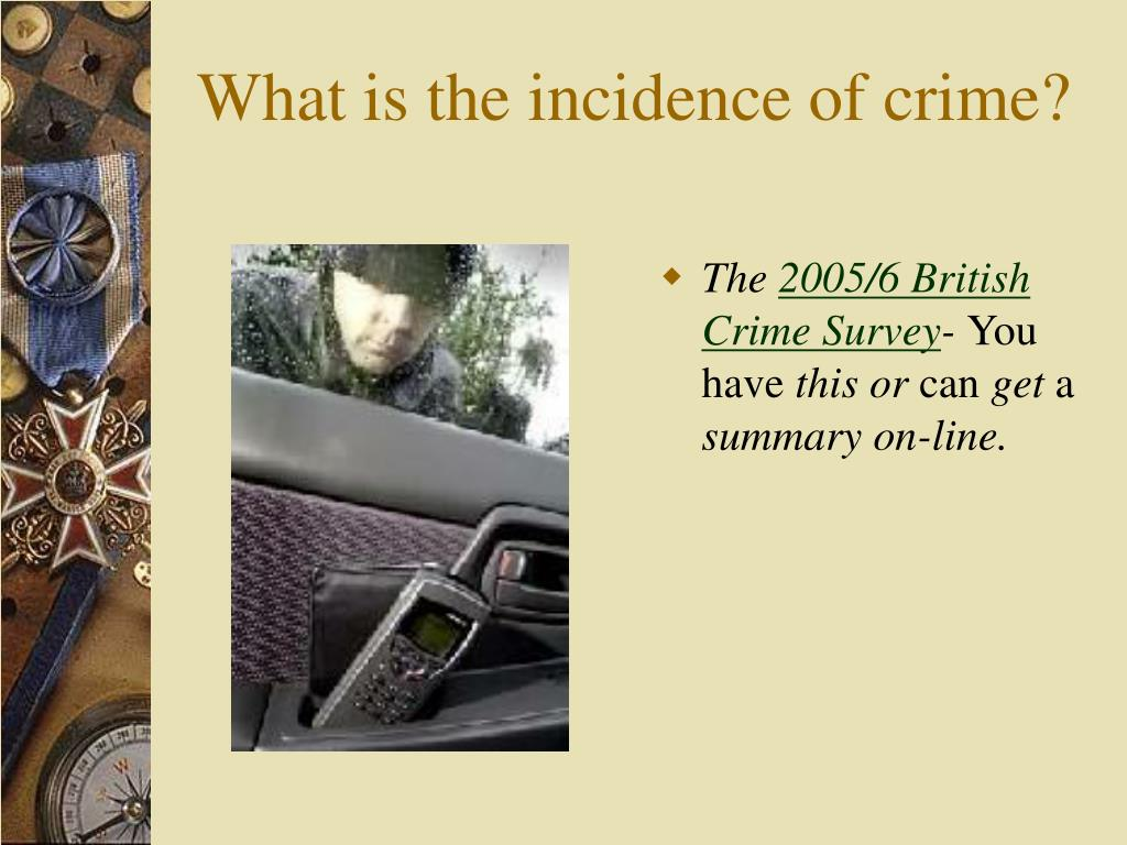 What is the incidence of crime?
