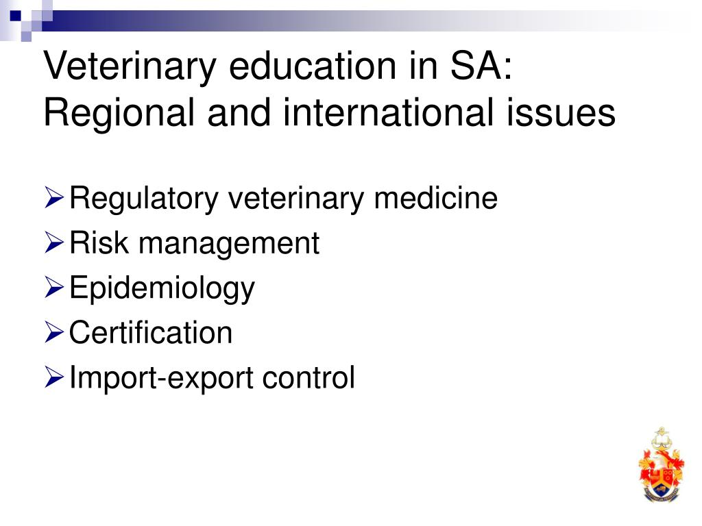 Veterinary education in SA: Regional and international issues