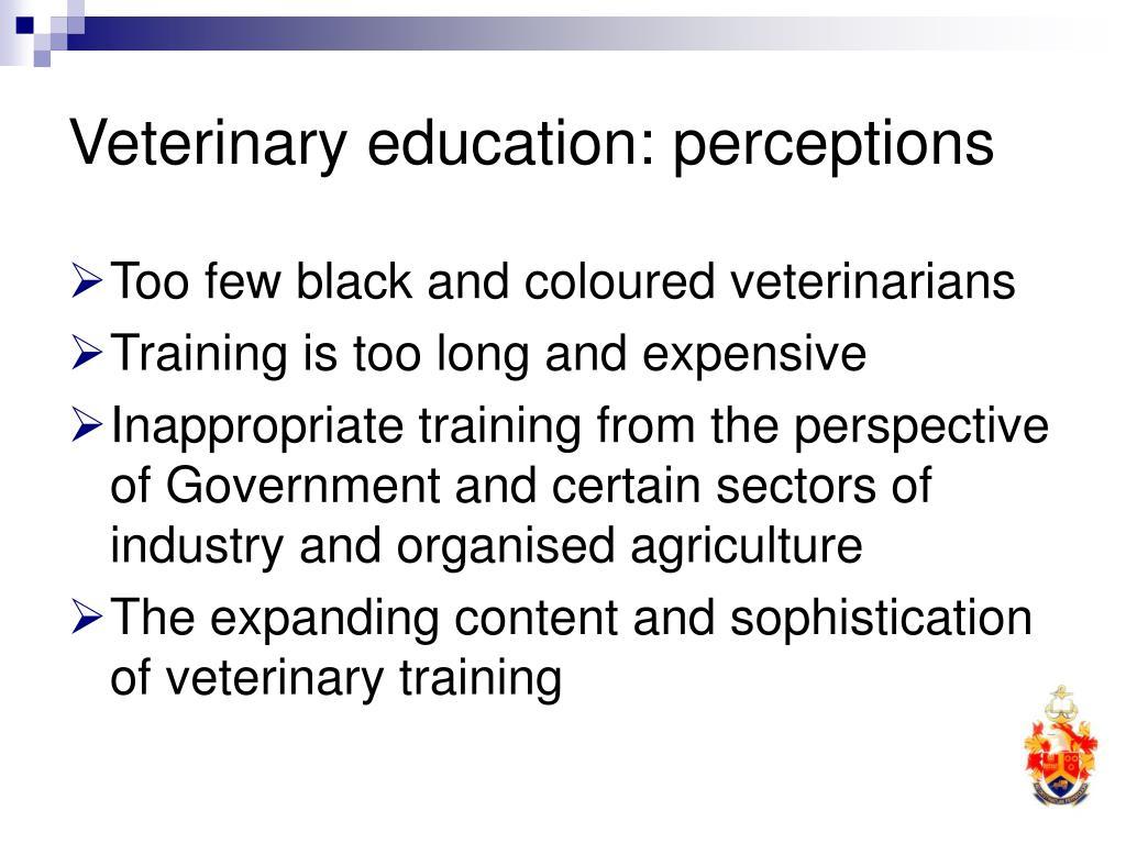 Veterinary education: perceptions