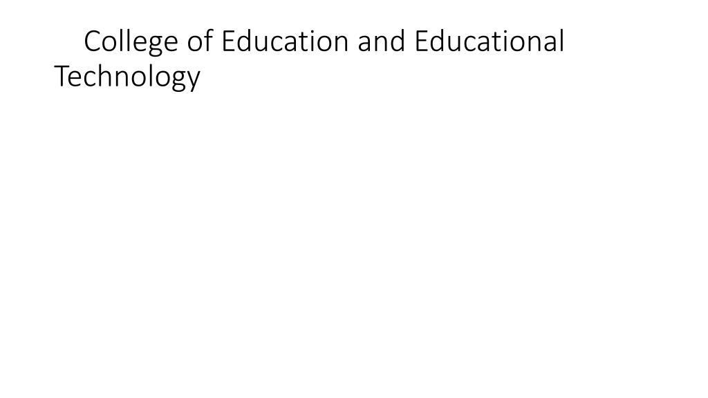 College of Education and Educational Technology