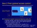 java 2 finer grained access control