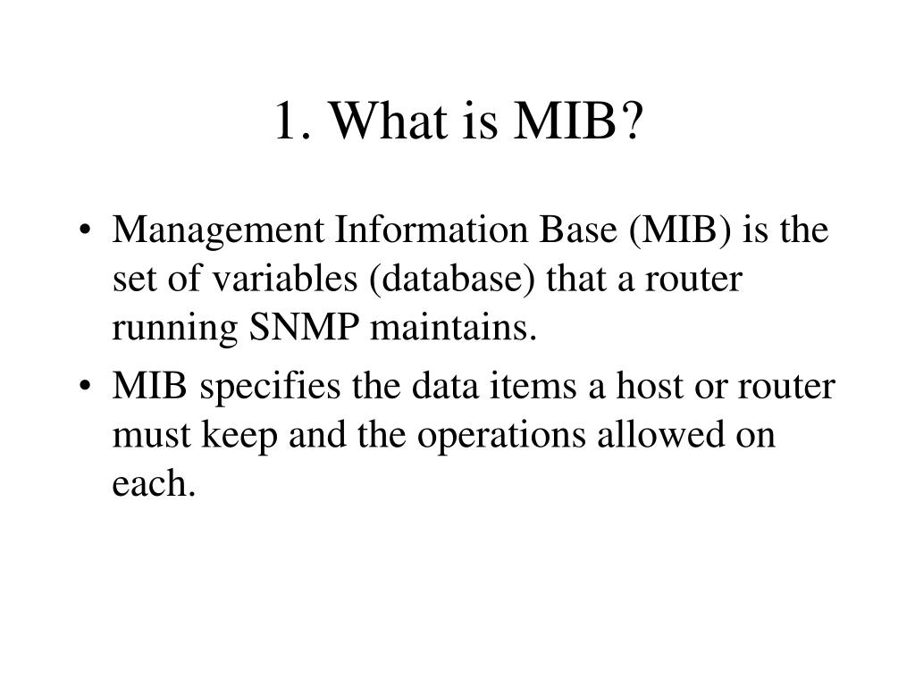1. What is MIB?