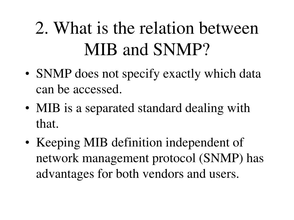 2. What is the relation between MIB and SNMP?