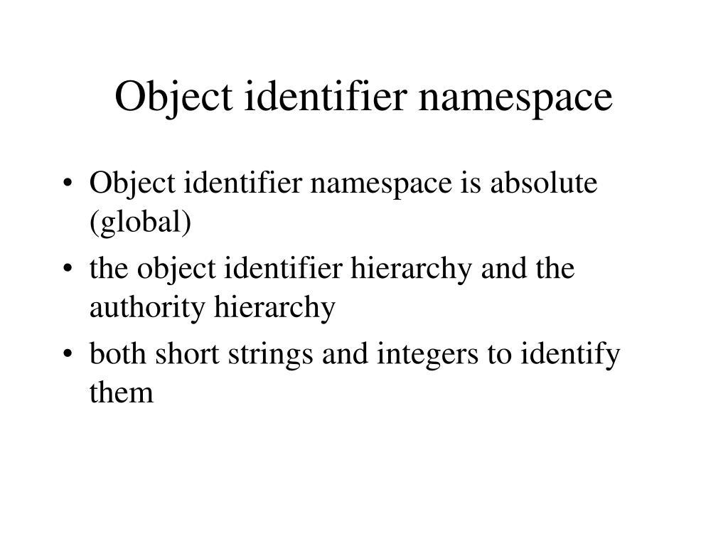 Object identifier namespace