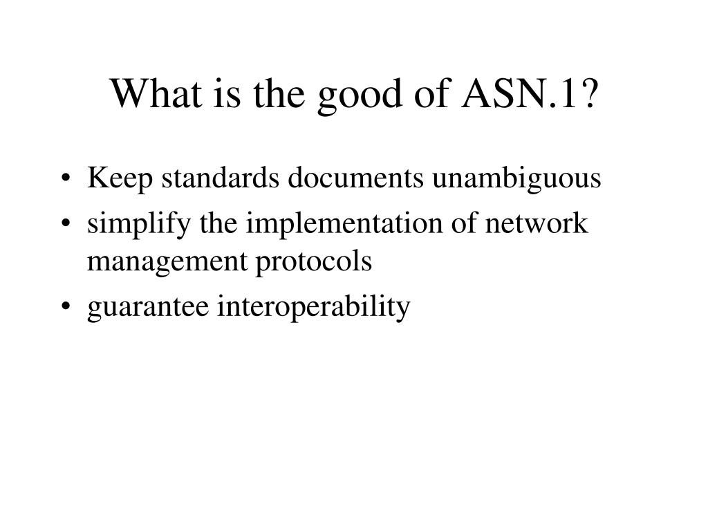 What is the good of ASN.1?