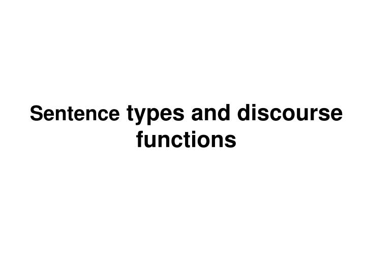 Sentence types and discourse functions