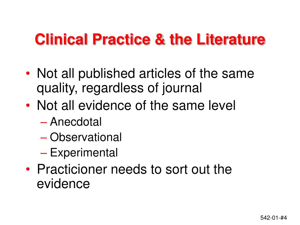 Clinical Practice & the Literature