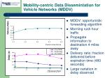 mobility centric data dissemintation for vehicle networks mddv