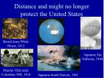 distance and might no longer protect the united states