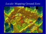 locale mapping ground zero