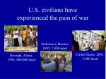 u s civilians have experienced the pain of war