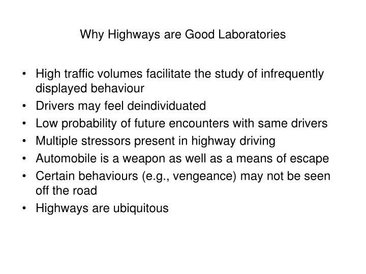 Why highways are good laboratories
