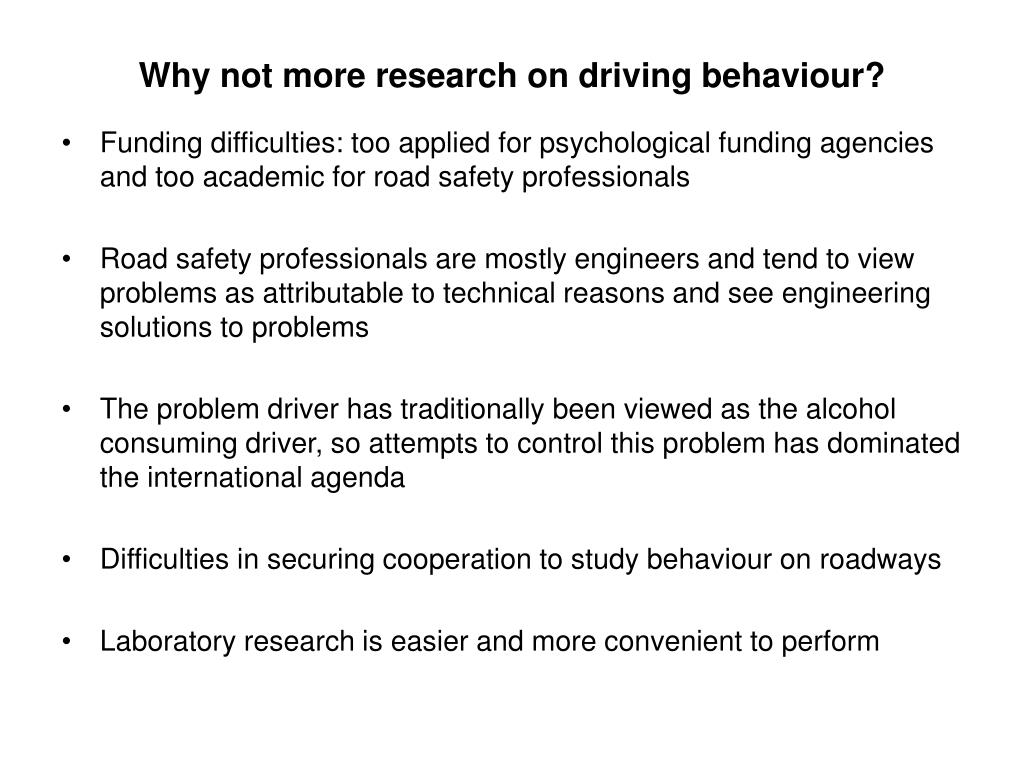 Why not more research on driving behaviour?