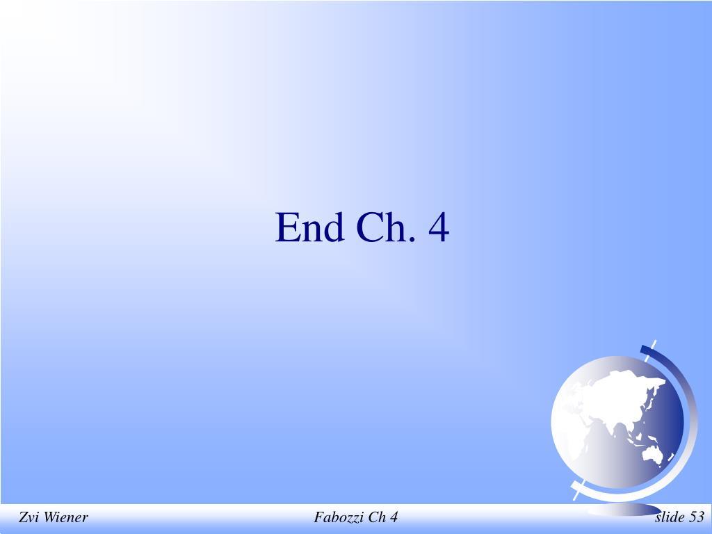 End Ch. 4