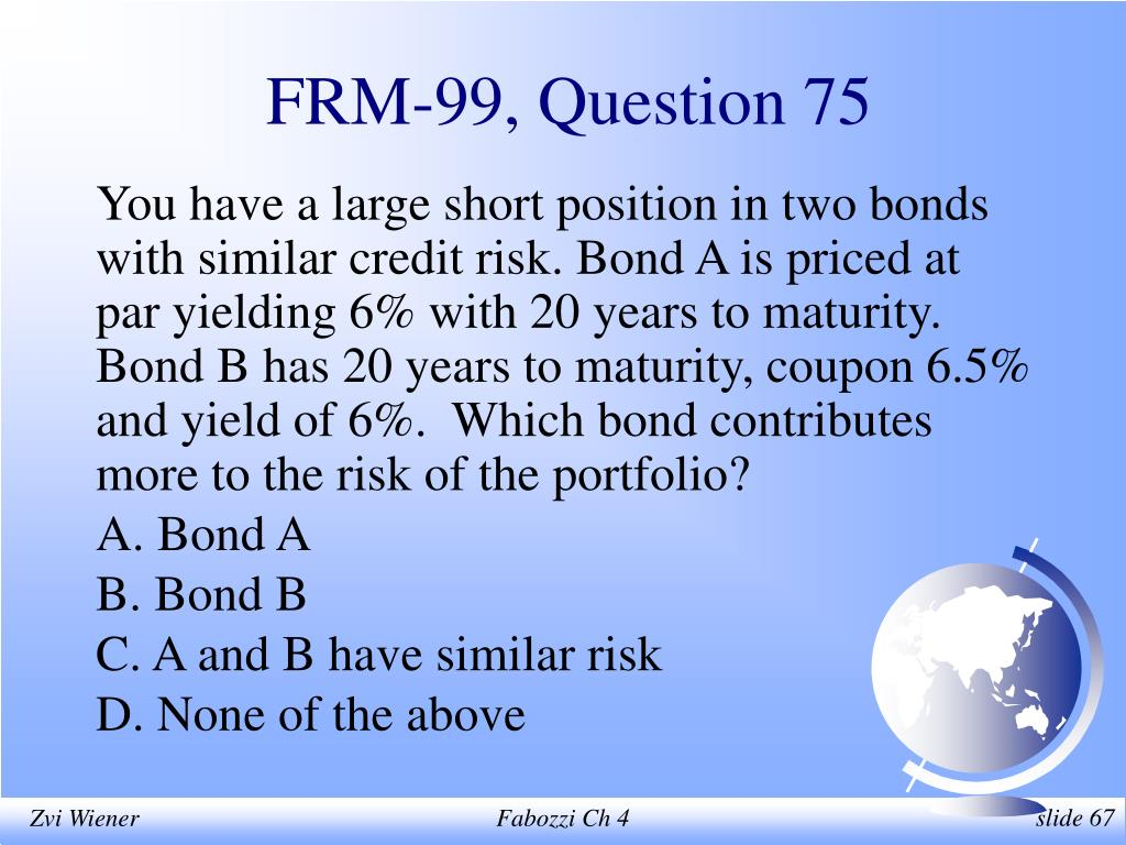 FRM-99, Question 75