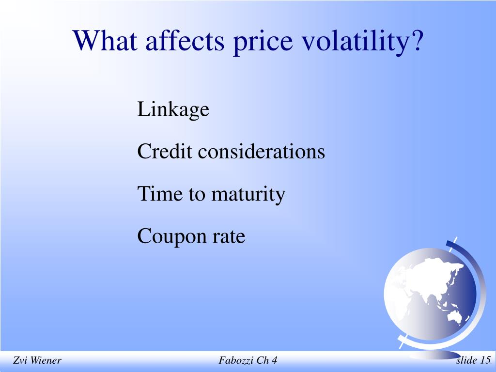 What affects price volatility?