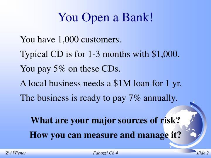 You open a bank