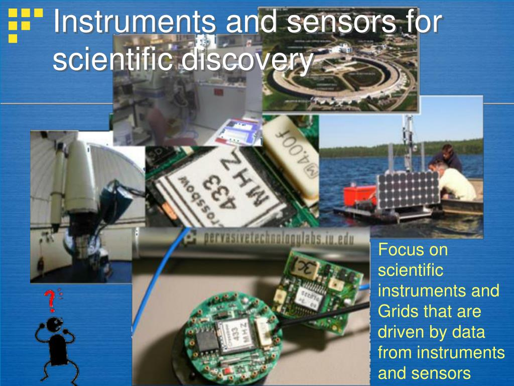 Instruments and sensors for scientific discovery