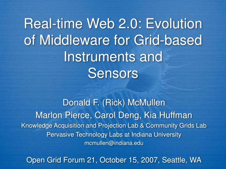 Real time web 2 0 evolution of middleware for grid based instruments and sensors