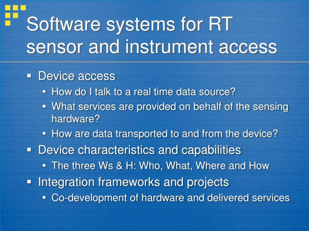 Software systems for RT sensor and instrument access