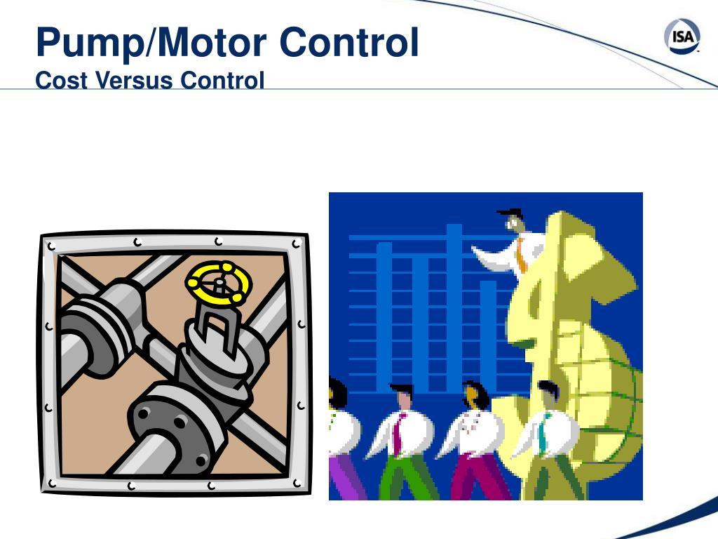 pump motor control cost versus control l.