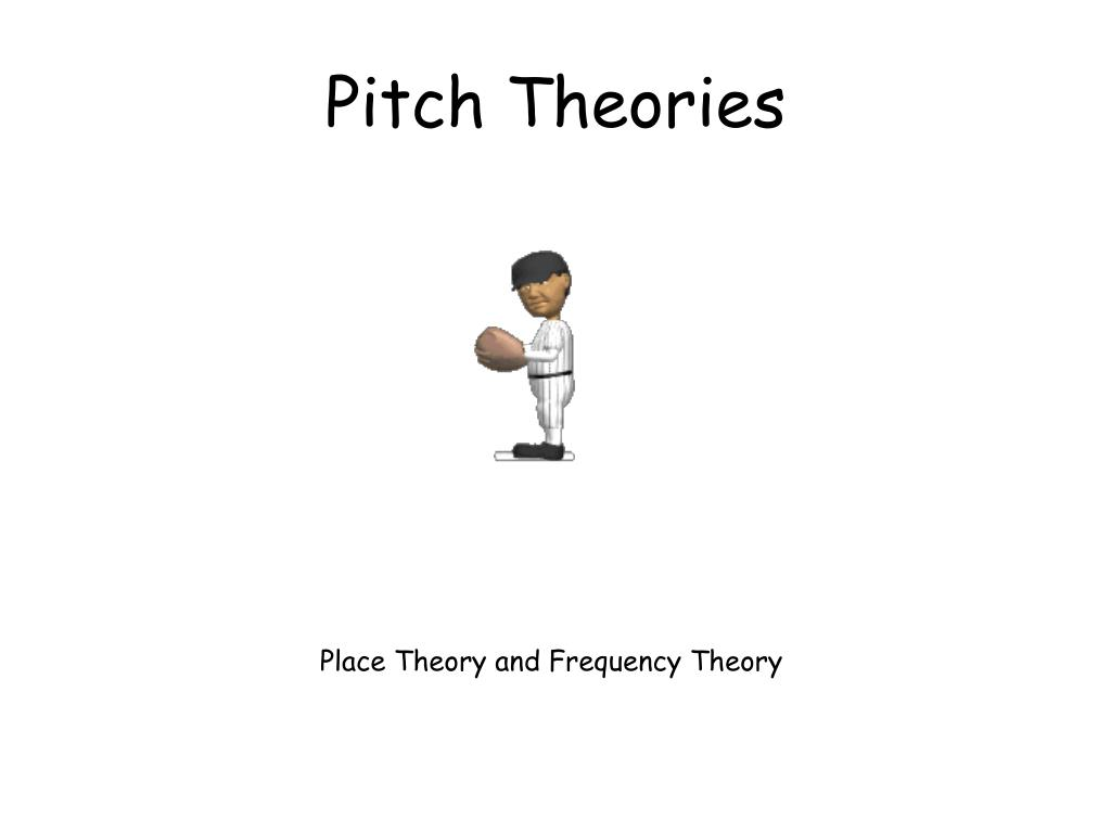 Pitch Theories