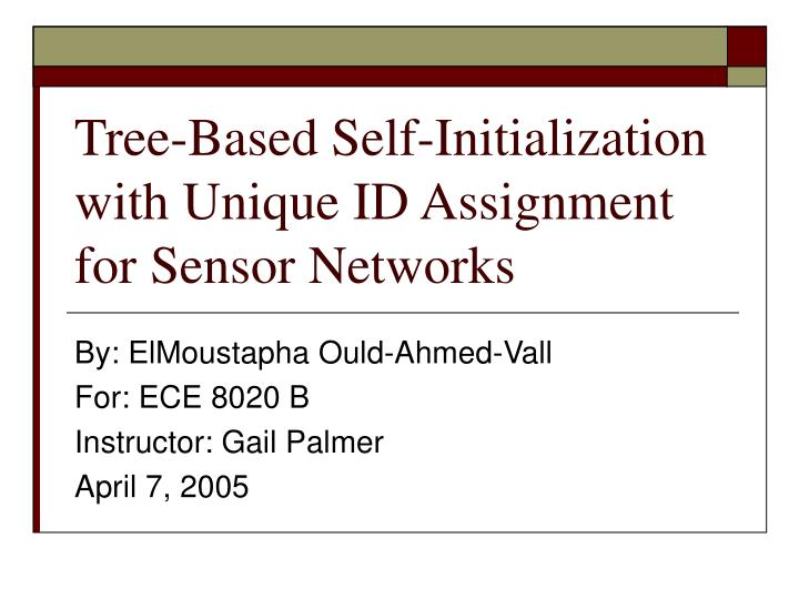 tree based self initialization with unique id assignment for sensor networks n.
