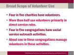 broad scope of volunteer use