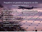 negative or positive impacts on the tourism industry