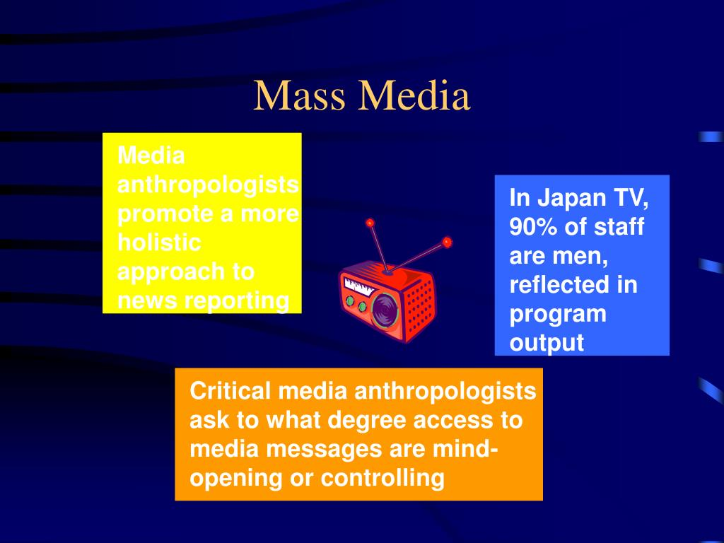 Media anthropologists promote a more holistic approach to news reporting