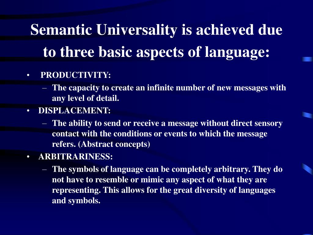 Semantic Universality is achieved due to three basic aspects of language: