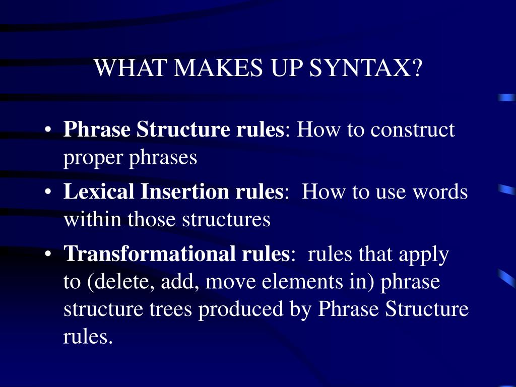 WHAT MAKES UP SYNTAX?