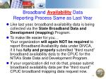 broadband availability data reporting process same as last year