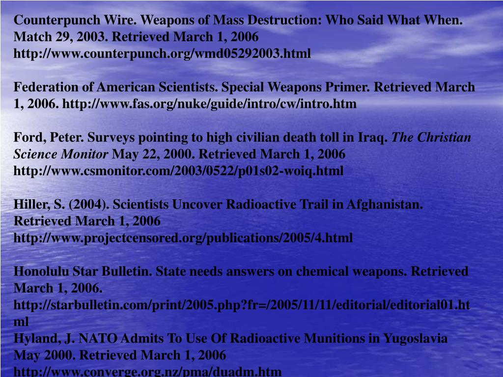 Counterpunch Wire. Weapons of Mass Destruction: Who Said What When. Match 29, 2003. Retrieved March 1, 2006