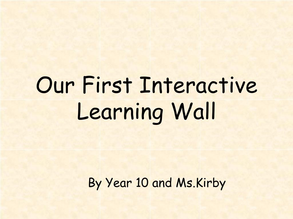Our First Interactive Learning Wall