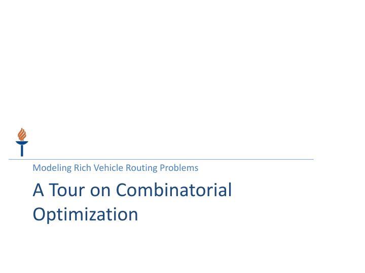 A tour on combinatorial optimization