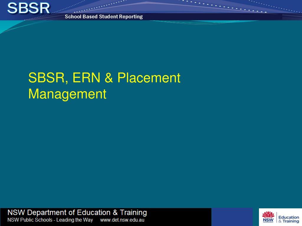 SBSR, ERN & Placement Management