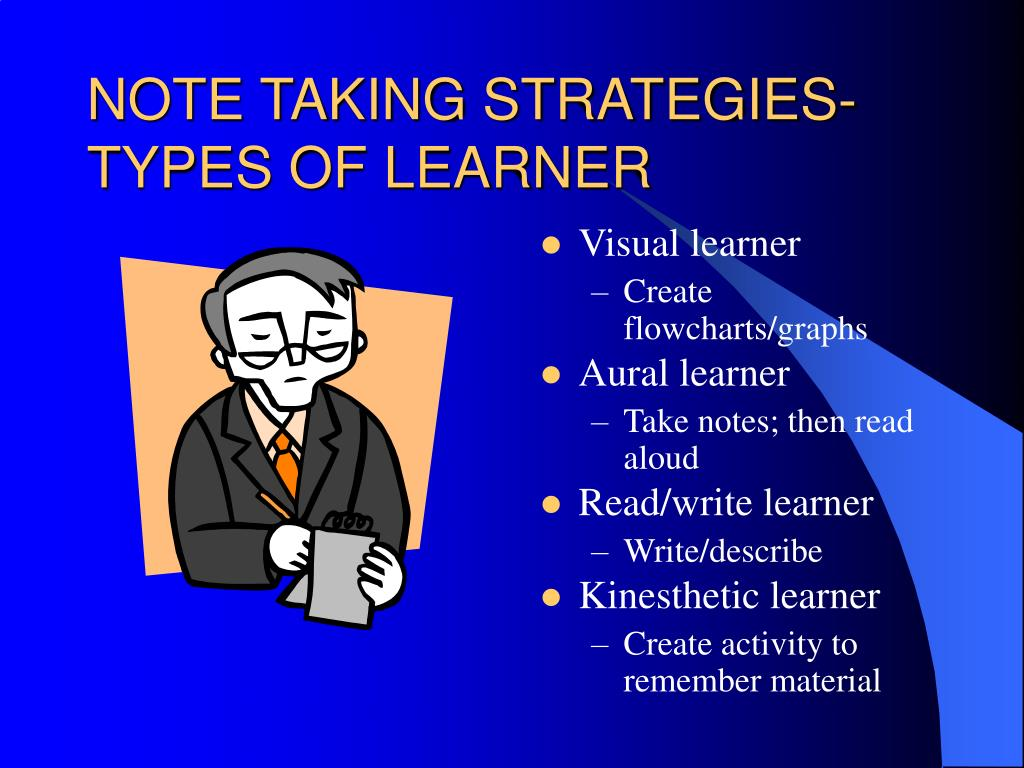 NOTE TAKING STRATEGIES-TYPES OF LEARNER
