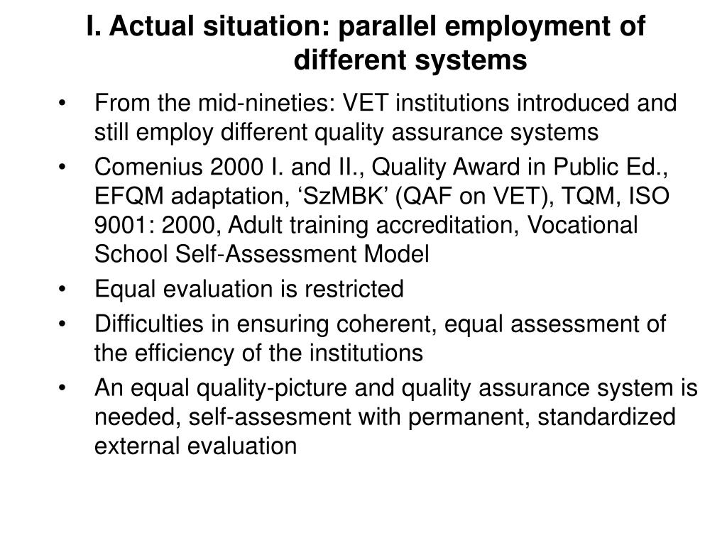 I. Actual situation: parallel employment of different systems